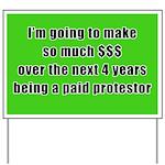 Paid Protestor Yard Sign
