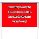 I Am Changing Yard Sign