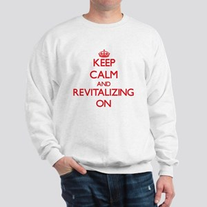 Keep Calm and Revitalizing ON Sweatshirt