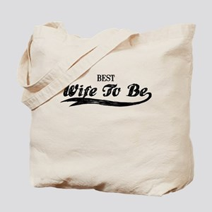 Best Wife To Be Tote Bag