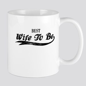 Best Wife To Be Mugs