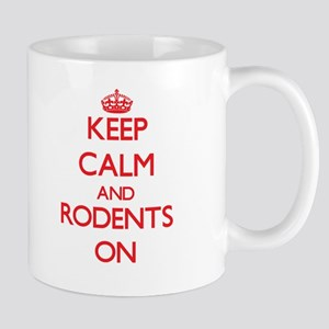 Keep Calm and Rodents ON Mugs