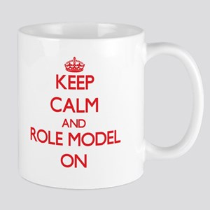 Keep Calm and Role Model ON Mugs