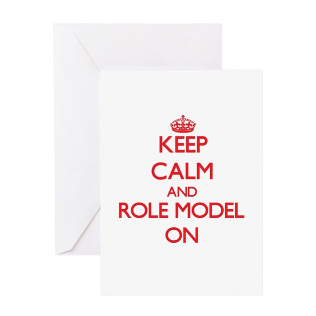 Keep Calm and Role Model ON Greeting Cards by Admin_CP2183672
