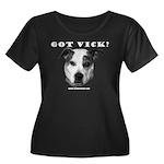 Got Vick? Women's Plus Size Scoop Neck Dark T-Shir
