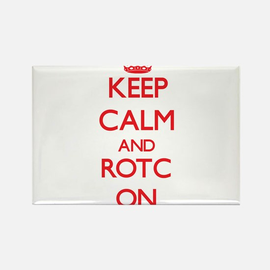 Keep Calm and Rotc ON Magnets