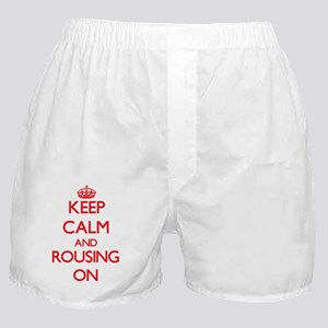 Keep Calm and Rousing ON Boxer Shorts