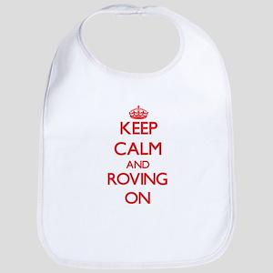 Keep Calm and Roving ON Bib