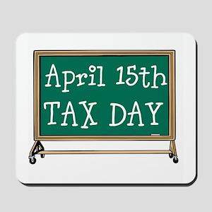 April 15 Tax Day Mousepad