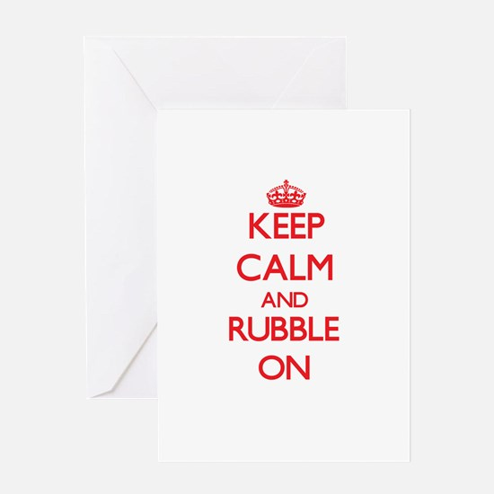 Keep Calm and Rubble ON Greeting Cards
