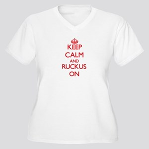 Keep Calm and Ruckus ON Plus Size T-Shirt
