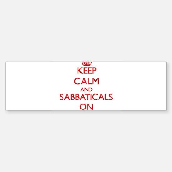 Keep Calm and Sabbaticals ON Bumper Bumper Bumper Sticker