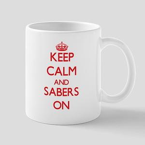 Keep Calm and Sabers ON Mugs