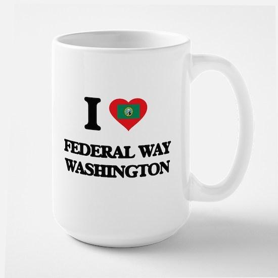I love Federal Way Washington Mugs