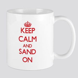 Keep Calm and Sand ON Mugs