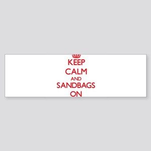 Keep Calm and Sandbags ON Bumper Sticker