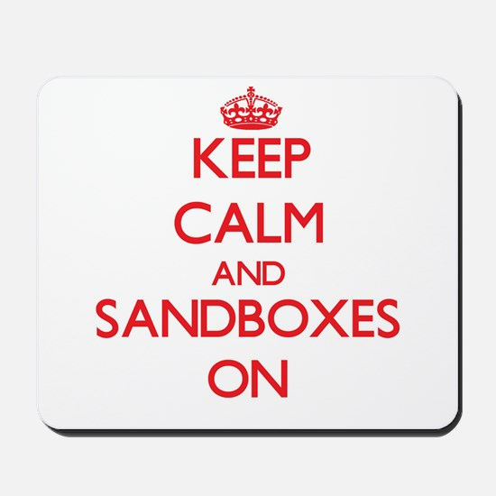 Keep Calm and Sandboxes ON Mousepad