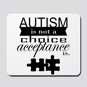 Autism is not a Choice, Acceptance is. Mousepad