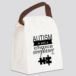 Autism is not a Choice, Acceptance is. Canvas Lunc