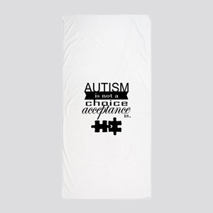 Autism is not a Choice, Acceptance is. Beach Towel