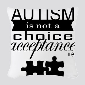 Autism is not a Choice, Acceptance is. Woven Throw