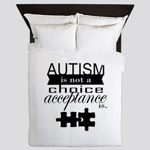 Autism is not a Choice, Acceptance is. Queen Duvet