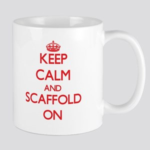Keep Calm and Scaffold ON Mugs