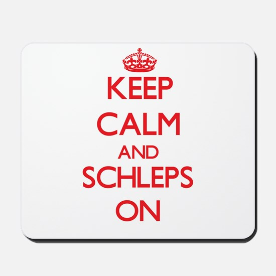 Keep Calm and Schleps ON Mousepad