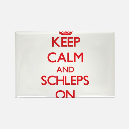 Keep Calm and Schleps ON Magnets