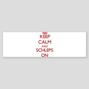 Keep Calm and Schleps ON Bumper Sticker