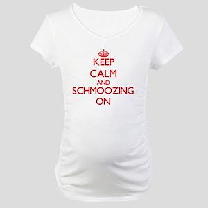 Keep Calm and Schmoozing ON Maternity T-Shirt