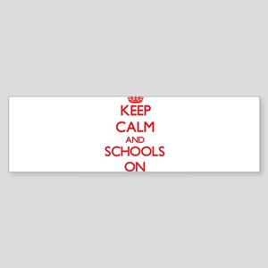 Keep Calm and Schools ON Bumper Sticker
