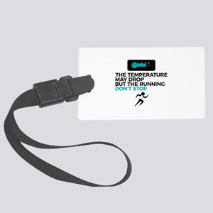 All Weather Run Can't Stop Keep Large Luggage Tag