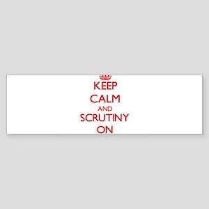 Keep Calm and Scrutiny ON Bumper Sticker