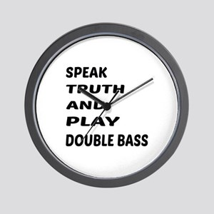 Speak Truth And Play Double Bass Wall Clock