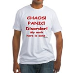 Chaos! Panic! Disorder! Fitted T-Shirt
