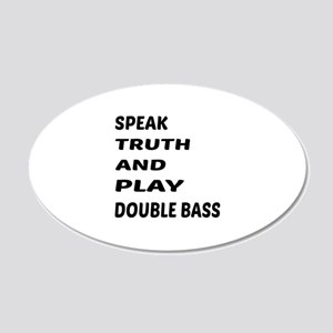 Speak Truth And Play Double 20x12 Oval Wall Decal
