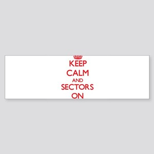 Keep Calm and Sectors ON Bumper Sticker
