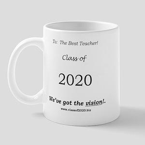 """Class of 2020 Mug """"To: The Best Teacher!"""""""