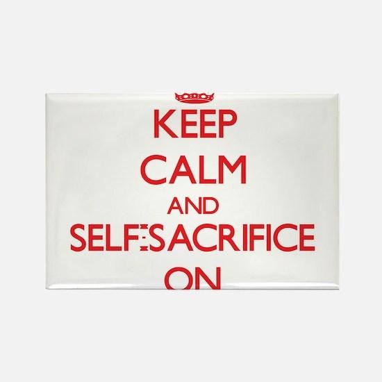 Keep Calm and Self-Sacrifice ON Magnets