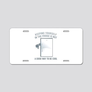 Keeping Yourself In The Fridge Aluminum License Pl