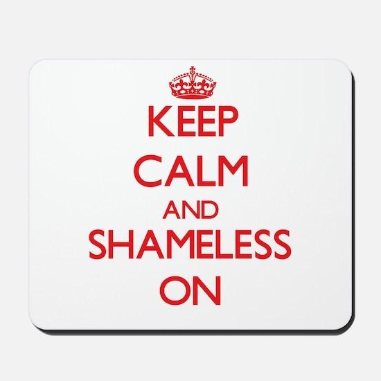 Keep Calm and Shameless ON Mousepad