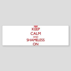 Keep Calm and Shameless ON Bumper Sticker