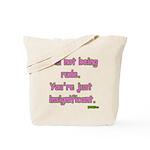I'm not Rude! Tote Bag