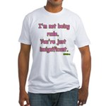 I'm not Rude! Fitted T-Shirt