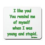 I like you! Mousepad