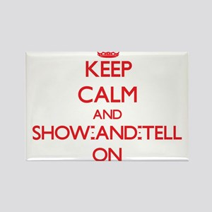 Keep Calm and Show-And-Tell ON Magnets