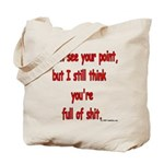 I see your point... Tote Bag