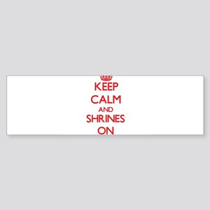 Keep Calm and Shrines ON Bumper Sticker