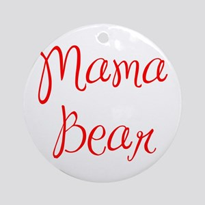 Mama Bear-MAS red 400 Ornament (Round)